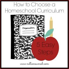 5 Steps to Help You Choose Homeschool Curriculum. FREE Printable.