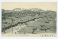 [ip0464] Outside Street of the East Gate Seoul . 1918-1933 East Asia/Imperial Postcard Collection, Lafayette College.