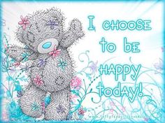 ♥ Tatty Teddy ♥ I Choose To Be Happy Today! ♥