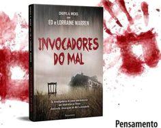 Lançamento: Invocadores do Mal, livro sobre investigadores paranormais Ed e Lorraine Warren | Blog do Ben Oliveira
