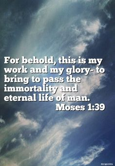 #LDS Scripture, Moses 1:39