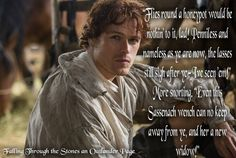 """#Outlander Book Quotes Outlander ....""""even the Sassenach wench can't no keep away from ye"""";  Edits by Falling Through the Stones an Outlander Page"""