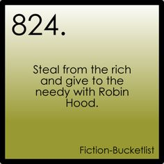 Fiction Bucket List: Steel from the rich and give to the needy with Robin Hood
