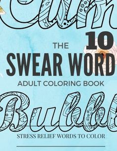 899 Swear Word Coloring Book Inappropriate And Curse Stress Relief Colo