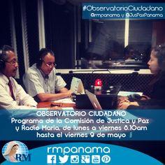 Observatorio Ciudadano. Programa de Radio Maria y Justicia y Paz a las 8.10am hasta el viernes 9 de mayo #ObservatorioCiudadano @JusPaxPanama