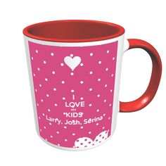 Personalised Coloured Mug with a 'I  LOVE MY KIDS Larry, Josh, Serina' design.  Quality china mug with coloured handle and inner. Customise to add your own text or to upload an image.