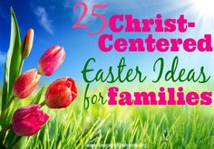 If you're hoping to celebrate a Christ-centered Easter, start now by planning a few activities that you'd like to implement.