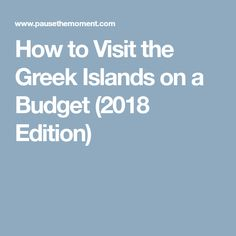 How to Visit the Greek Islands on a Budget (2018 Edition)