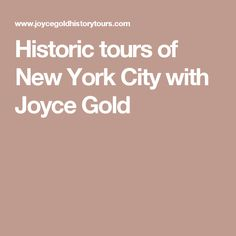 Historic tours of New York City with Joyce Gold