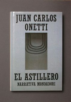 Onetti. El astillero. 1990.