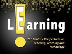 elearning-21st-century-perspectives-on-teaching-learning-and-technology by Kiran Budhrani via Slideshare