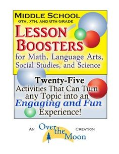 Sixth, Seventh, and Eighth Grade Lesson Boosters for any Topic/Subject...25 activities that can turn any topic into an engaging and fun experience!