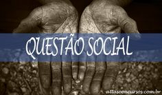 questão social para concursos: entenda como relacionar o conceito de questão social em provas de concursos para assistentes sociais