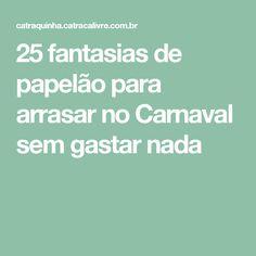 25 fantasias de papelão para arrasar no Carnaval sem gastar nada