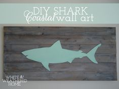DIY Shark Coastal Wall Art Tutorial good idea for horse, bull, boots, hat almost anything