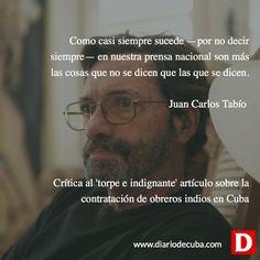 #Cuba: Juan Carlos Tabío critica 'torpe e indignante' artículo sobre la contratación de obreros indios