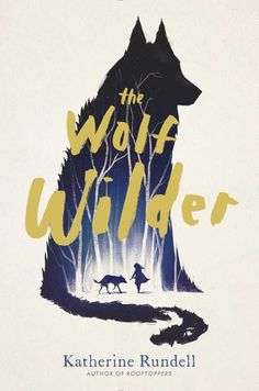 The Wolf Wilder by Katherine Rundell; Design by Lizzy Bromley; cover art by Dan Burgess (Simon & Schuster / August 2015)