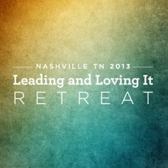 Leading and Loving it Retreat