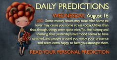 Astrological Daily Predictions. Wednesday, August 16 2017. What happens to each and every zodiac sing? What magic is favoured today by the stars?