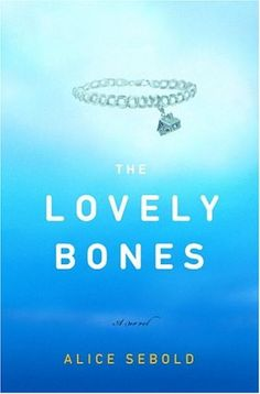 The Lovely Bones- Alice Sebold