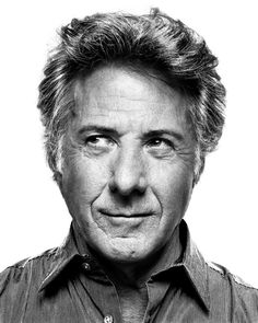 Dustin Hoffman.  Just love him!