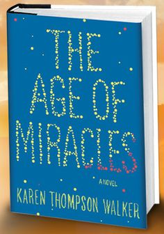 """The Age of Miracles book cover; sounds like a good book! haven't read it, so I can't say it's """"worth"""" reading, but let's all check it out."""