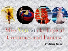 Miss Venezuela Typical Costumes and Fantasy