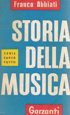 STORIA DELLA MUSICA di Franco Abbiati 1961 Garzanti Editore saper tutto