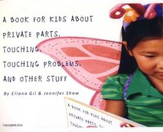 A Book for Kids about Private Parts, Touching, Touching Problems, and Other Stuff - Eliana Gil & Jennifer ShawItem Gila...