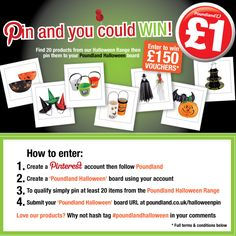 Pin 20 items to your Poundland Halloween board from our Halloween Range on our website. Follow us on Pinterest and fill in the form at poundland.co.uk/halloweenpin to enter.