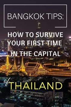 Bangkok Tips: How to Survive Your First Time in the Capital. #Thailand