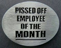 Pissed Off Employee is the Month haha Job Humor, Nurse Humor, Police Humour, Life Humor, Work Memes, Work Quotes, Work Funnies, Hate My Job, Haha