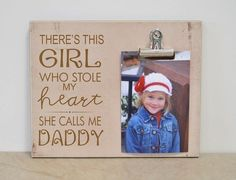 Dad Gift Photo Frame {Girl Stole My Heart . Calls Me Daddy} Custom Picture Frame, Father's Day G Birthday Message To Dad, Dad Birthday, She Call Me Daddy, Call My Dad, Christmas Gift For Dad, Personalized Christmas Gifts, Personalized Photo Frames, Clip Frame, Easy Frame
