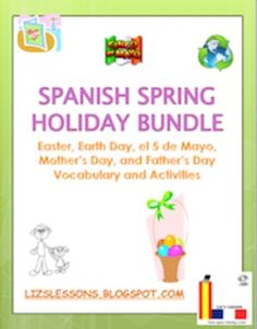 $ Easter, Earth Day, el 5 de mayo, Mother's Day, and Father's Day Vocabulary and Activities!