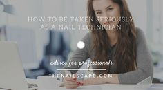 """If we're going to kill this ""nail techs aren't professionals"" argument forever, we're also going to have to demand professional treatment from brands and manufacturers as well"" http://www.thenailscape.com/how-to-be-taken-seriously-as-a-nail-technician/"