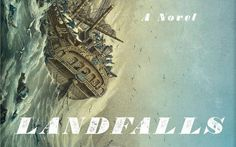 The novel 'Landfalls' is a tale of an epic voyage
