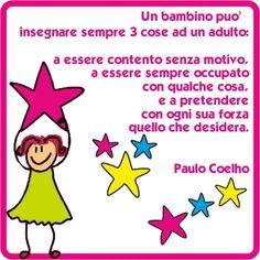 Paulo Coelho docet.