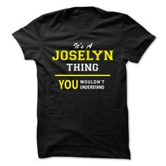 Its A JOSELYN ᑐ thing, you wouldnt understand !!JOSELYN, are you tired of having to explain yourself? With this T-Shirt, you no longer have to. There are things that only JOSELYN can understand. Grab yours TODAY! If its not for you, you can search your name or your friends name.Its A JOSELYN thing, you wouldnt understand !!