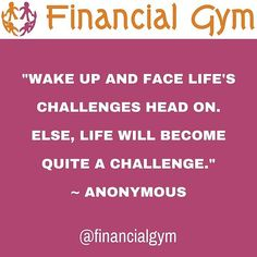 Wake up and let's face life's challenges head on else life will become quite a challenge  Anonymous  #inspiration #inspirational #inspirationalquotes #feelingempowered #happinessquotes #selfbelief #hanginthere #loveyourself #successquotes #motivation #positivepeople #mindset #lawofattraction #faith #happinessquotes #meditation