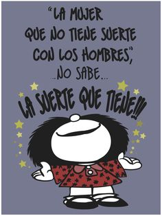 Mafalda frases. Funny Spanish Memes, Spanish Humor, Spanish Quotes, Funny Phrases, Funny Quotes, Life Quotes, Motivational Phrases, Inspirational Quotes, Mafalda Quotes