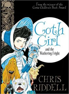 Amazon.com: Goth Girl And The Wuthering Fright eBook: Chris Riddell: Books