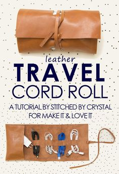 Make a Leather Travel Cord Roll…A Great Gift for Him!
