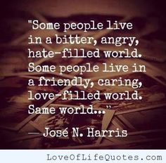 Jose N Harris quote on the world people live in - http://www.loveoflifequotes.com/life/jose-n-harris-quote-on-the-world-people-live-in/