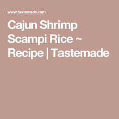 Cajun Shrimp Scampi Rice ~ Recipe | Tastemade