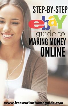 Step by Step eBay Guide: Make Money Selling Products Online - http://www.freeworkathomeguide.com