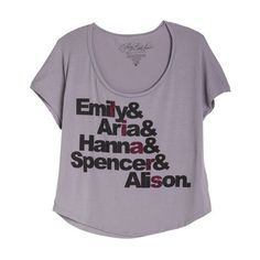 "Pretty Little Liars tee...I'm too ""old"" to wear this, but I had to pin it because the show is a guilty pleasure of mine...Maybe I'd wear it Monday nights ;)"