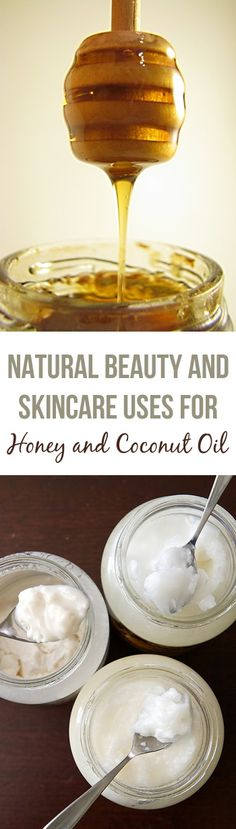 Natural Beauty and Skincare Uses for Honey and Coconut Oil