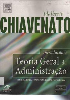 Introdução à Teoria Geral da Administração Sétima Edição, Totalmente Revista e Atualizada Este livro é destinado aos estud...