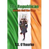 The Republican: An Irish Civil War Story (Kindle Edition)By T.S. O'Rourke