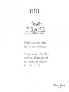 piet hein gruk - Google-søgning Poster Pictures, Wall Quotes, Heine, Wise Words, Poetry, Texts, Jokes, Inspirational Quotes, Humor
